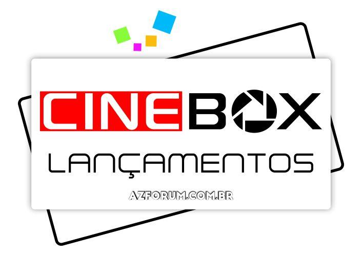 Lançamentos Cinebox - Confira!