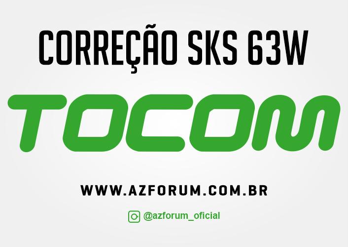 TOCOM | Correção do Sistema SKS 63w - 03/03/2021