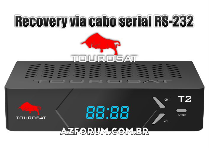 Recovery Tourosat T2 Via Cabo Serial RS 232 - 15/06/2021