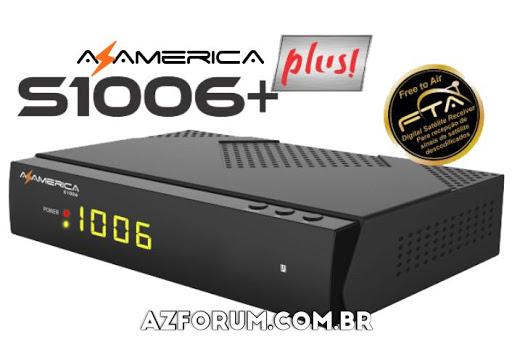 Atualização Azamerica S1006 + Plus V1.09.22932 - 07/08/2021